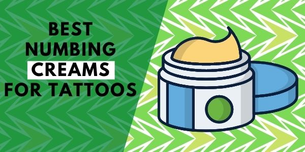 Best Numbing Creams for Tattoos